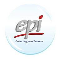 EPI PROTECTING YOUR INTERESTS