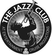 THE JAZZ CLUB AT ENTERTAINMENT CRUISE PRODUCTIONS SINCE 2001