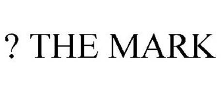 ? THE MARK
