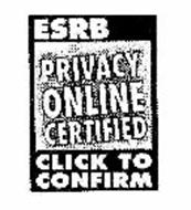 ESRB PRIVACY ONLINE CERTIFIED CLICK TO CONFIRM