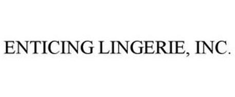ENTICING LINGERIE, INC.