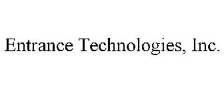 ENTRANCE TECHNOLOGIES, INC.