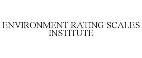 ENVIRONMENT RATING SCALES INSTITUTE
