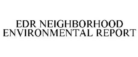 EDR NEIGHBORHOOD ENVIRONMENTAL REPORT