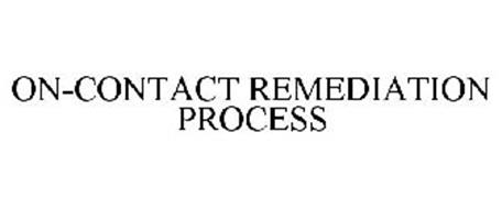 ON-CONTACT REMEDIATION PROCESS