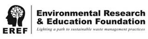 EREF ENVIRONMENTAL RESEARCH & EDUCATIONFOUNDATION LIGHTING A PATH TO SUSTAINABLE WASTE MANAGEMENT PRACTICES