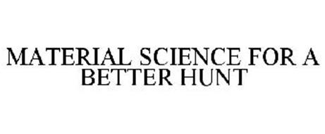 MATERIAL SCIENCE FOR A BETTER HUNT
