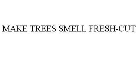 MAKE TREES SMELL FRESH-CUT