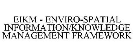 EIKM - ENVIRO-SPATIAL INFORMATION/KNOWLEDGE MANAGEMENT FRAMEWORK