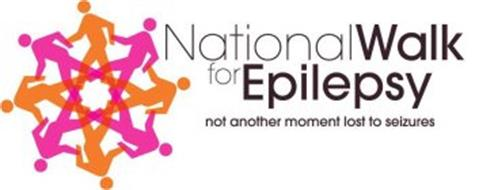 NATIONAL WALK FOR EPILEPSY NOT ANOTHER MOMENT LOST TO SEIZURES
