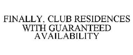 FINALLY, CLUB RESIDENCES WITH GUARANTEED AVAILABILITY