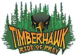 TIMBERHAWK RIDE OF PREY