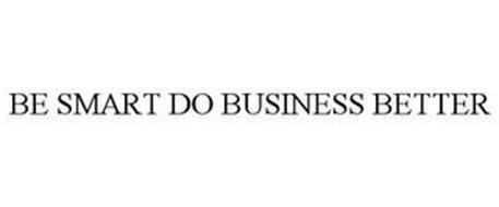 BE SMART DO BUSINESS BETTER