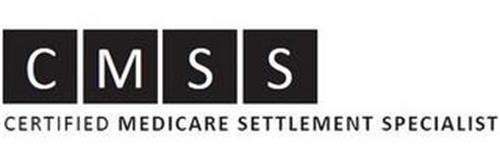 CMSS CERTIFIED MEDICARE SETTLEMENT SPECIALIST