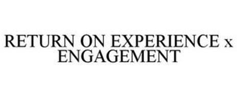 RETURN ON EXPERIENCE X ENGAGEMENT