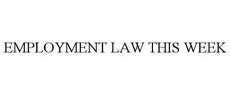 EMPLOYMENT LAW THIS WEEK