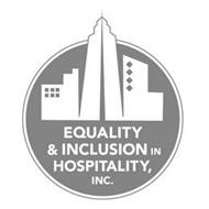 EQUALITY & INCLUSION IN HOSPITALITY, INC.