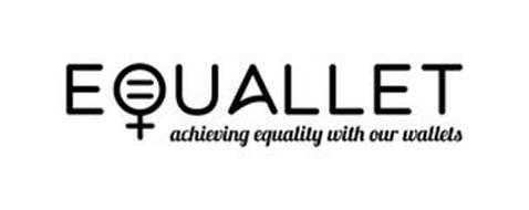 EQUALLET ACHIEVING EQUALITY WITH OUR WALLETS