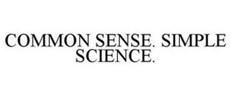 COMMON SENSE. SIMPLE SCIENCE.