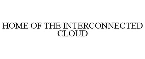 HOME OF THE INTERCONNECTED CLOUD