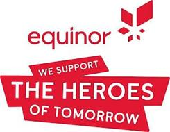EQUINOR WE SUPPORT THE HEROES OF TOMORROW