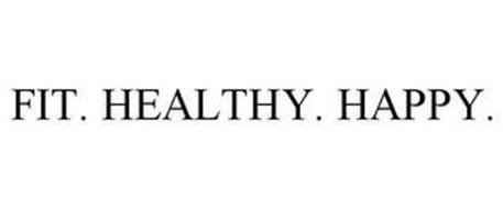 FIT. HEALTHY. HAPPY.