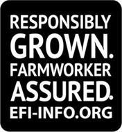 RESPONSIBLY GROWN. FARMWORKER ASSURED. EFI-INFO.ORG