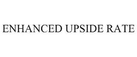 ENHANCED UPSIDE RATE
