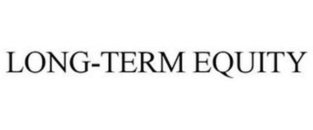 LONG-TERM EQUITY