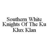 SOUTHERN WHITE KNIGHTS OF THE KU KLUX KLAN