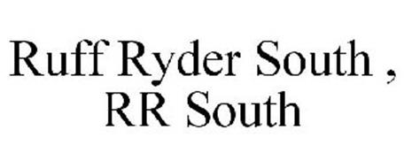 RUFF RYDER SOUTH , RR SOUTH