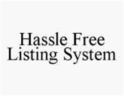 HASSLE FREE LISTING SYSTEM