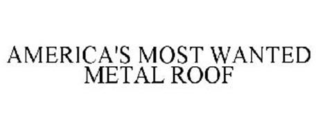 AMERICA'S MOST WANTED METAL ROOF