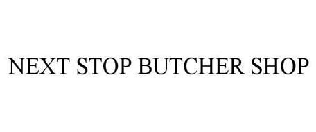 NEXT STOP BUTCHER SHOP