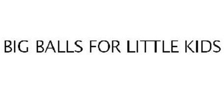 BIG BALLS FOR LITTLE KIDS