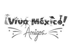 VIVA MÉXICO! AMIGOS