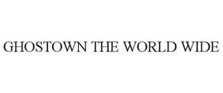 GHOSTOWN THE WORLD WIDE