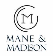 M MANE AND MADISON