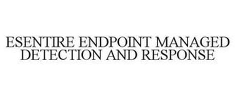 ESENTIRE ENDPOINT MANAGED DETECTION AND RESPONSE
