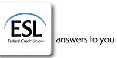 ESL FEDERAL CREDIT UNION ANSWERS TO YOU