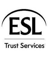 ESL TRUST SERVICES