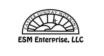 EASTER SUNDAY MORNING ESM ENTERPRISE, LLC