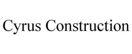 CYRUS CONSTRUCTION