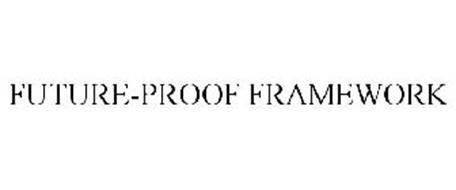 FUTURE-PROOF FRAMEWORK