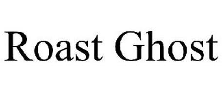 ROAST GHOST