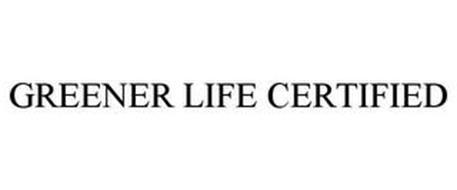 GREENER LIFE CERTIFIED