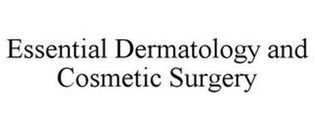 ESSENTIAL DERMATOLOGY AND COSMETIC SURGERY