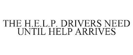 THE H.E.L.P. DRIVERS NEED UNTIL HELP ARRIVES