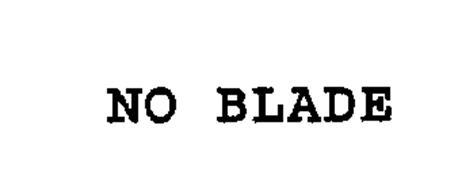 NO BLADE