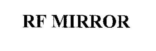 RF MIRROR